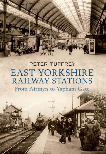 East Yorkshire Railway Stations  book cover - copyright Amberley Publishing